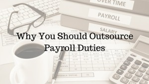 why you should outsource your payroll duties w cotton mather cpa. Resume Example. Resume CV Cover Letter