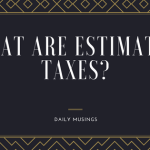 What are Estimated Taxes?
