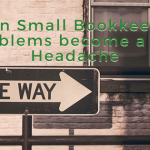 Why Small Bookkeeping Problems Can be a Big Headache
