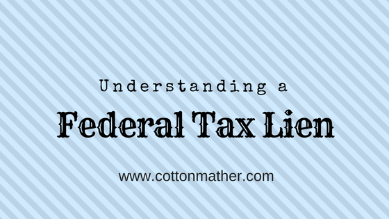 Understanding a Federal Tax Lien