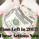 Still Time Left in 2017! Take These Actions Now.
